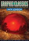 Graphic Classics: Volume 5: Jack London by Jack London, Mort Castle, Antonella Caputo, Rod Lott, Trina Robbins (Paperback, 2006)