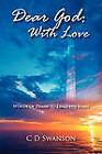 Dear God: With Love: Words of Praise to Exalt His Name by C D Swanson (Paperback / softback, 2011)