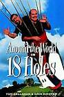Around the World in 18 Holes by Tom Gallahan (Paperback, 1995)