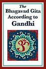 The Bhagavad Gita According to Gandhi by Mohandas K Gandhi (Paperback / softback, 2011)