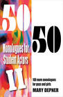 50/50 Monologues for Student Actors II: 100 More Monologues for Guys & Girls by Mary Depner (Paperback, 2012)