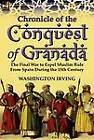 Chronicle of the Conquest of Granada: The Final War to Expel Muslim Rule from Spain During the 15th Century by Washington Irving (Hardback, 2011)