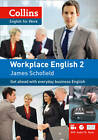Workplace English 2: A2 by James Schofield (Mixed media product, 2012)