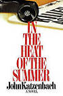 In the Heat of the Summer by John Katzenbach (Paperback, 2011)