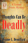 Thoughts Can Be Deadly by Jeanne L Drouillard (Paperback / softback, 2010)