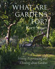 What are Gardens for? by Frances Lincoln Publishers Ltd (Hardback, 2012)