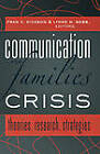 Communication for Families in Crisis: Theories, Research, Strategies by Peter Lang Publishing Inc (Hardback, 2011)