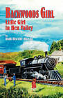 Backwoods Girl: Little Girl in Hen Valley by Ruth Risetter Watson (Paperback / softback, 2008)