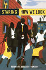 Staring: How We Look by Rosemarie Garland-Thomson (Paperback, 2009)