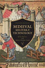 Medieval Military Technology by Kelly Robert DeVries, Robert Douglas Smith (Paperback, 2012)