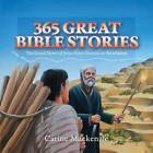 365 Great Bible Stories: the Good News of Jesus from Genesis to Revelation by Carine MacKenzie (Hardback, 2011)