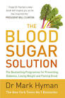 The Blood Sugar Solution: The Bestselling Programme for Preventing Diabetes, Losing Weight and Feeling Great by Dr. Mark Hyman (Paperback, 2016)