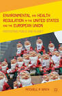 Environmental and Health Regulation in the United States and the European Union: Protecting Public and Planet: 2012 by Mitchell P. Smith (Hardback, 2012)