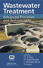 Wastewater Treatment: Advanced Processes and Technologies by Taylor & Francis Inc (Hardback, 2012)