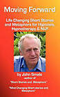 Moving Forward, Life Changing Short Stories and Metaphors for Hypnosis, Hypnotherapy & NLP by John Smale (Paperback, 2010)