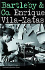 Bartleby & Co. by Enrique Vila-Matas (Paperback, 2007)