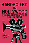 Hardboiled in Hollywood by David E. Wilt (Paperback, 1991)