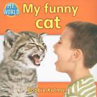 My Funny Cat by Bobbie Kalman (Paperback, 2010)