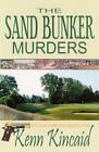 The Sand Bunker Murders by Kenn C Kincaid (Paperback / softback, 2010)