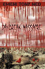 Daybreak Massacre by Emeni Tony Ned (Paperback, 2010)