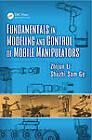Fundamentals in Modeling and Control of Mobile Manipulators by Shuzhi Sam Ge, Zhijun Li (Hardback, 2013)