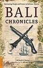 Bali Chronicles by Willard A Hanna (Paperback / softback)