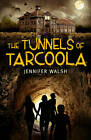 The Tunnels of Tarcoola by Jennifer Walsh (Paperback, 2012)