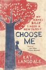 Choose Me by Kay Langdale (Paperback, 2013)