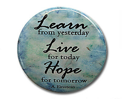 "LEARN LIVE HOPE - Albert Einstein - Button Pinback Badge 1.5"" Quote"