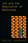 Law and the Regulation of Medicines by Emily Jackson (Paperback, 2012)