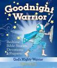 Goodnight Warrior: God's Mighty Warrior Bedtime Bible Stories, Devotions, & Prayers by Sheila Walsh (Hardback, 2008)