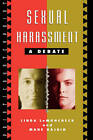 Sexual Harassment: A Debate by Mane Hajdin, Linda LeMoncheck (Paperback, 1997)