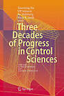 Three Decades of Progress in Control Sciences: Dedicated to Chris Byrnes and Anders Lindquist by Springer-Verlag Berlin and Heidelberg GmbH & Co. KG (Hardback, 2010)