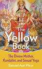 Yellow Book: The Divine Mother, Kundalini, and Sexual Yoga by Samael Aun Weor (Paperback, 2012)