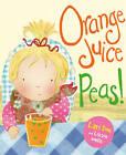 Orange Juice Peas by Lari Don (Paperback, 2012)