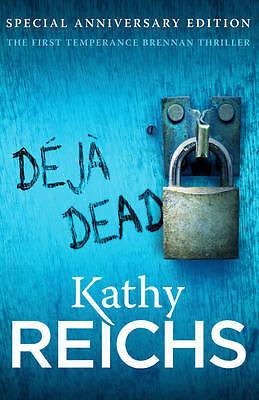 """""""AS NEW"""" Deja Dead: (Temperance Brennan 1), Reichs, Kathy, Book"""
