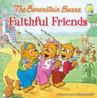 The Berenstain Bears: Faithful Friends by Zondervan (Paperback, 2009)