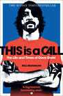 This is a Call: The Life and Times of Dave Grohl by Paul Brannigan (Paperback, 2012)