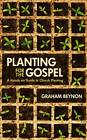 Planting for the Gospel: A Hands-on Guide to Church Planting by Graham Beynon (Paperback, 2011)