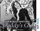 Daddy's Girl: The Autobiography of Deborah Watling by Deborah Watling, Paul W. T. Ballard (CD-Audio, 2012)