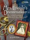 Mrs. Lincoln's Dressmaker: The Unlikely Friendship of Elizabeth Keckley and Mary Todd Lincoln by Lynda Jones (Hardback, 2009)