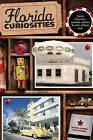 Florida Curiosities by David Grimes, Tom Becnel (Paperback, 2011)