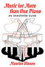 Music for More Than One Piano: An Annotated Guide by Maurice Hinson (Paperback, 2001)