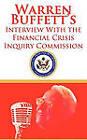 Warren Buffett's Interview with the Financial Crisis Inquiry Commission (Fcic) by Warren Buffett, Financial Crisis Inquiry Commission (Paperback / softback, 2011)