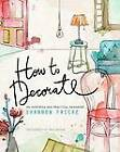 How to Decorate by Shannon Fricke (Hardback, 2012)