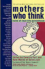 Mothers Who Think: Tales of Real-Life Parenthood by Camille Peri, Kate Moses (Paperback, 2000)