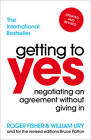 Getting to Yes: Negotiating an agreement without giving in by Roger Fisher, William Ury (Paperback, 2012)