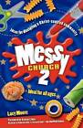 Messy Church 2: Ideas for Discipling a Christ-Centred Community by Mrs Lucy Moore (Paperback, 2012)