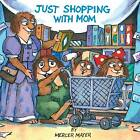 Just Shopping with Mom by Mercer Mayer (Paperback, 1989)