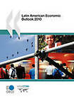 Latin American Economic Outlook 2010 by OECD Publishing (Paperback, 2009)